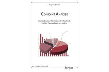 Erweiterung der Auswahlbasierten Conjoint Analyse für mediale Produkte wie Webseiten oder Musik - Conjoint Analyse (von Benjamin Erhardt)
